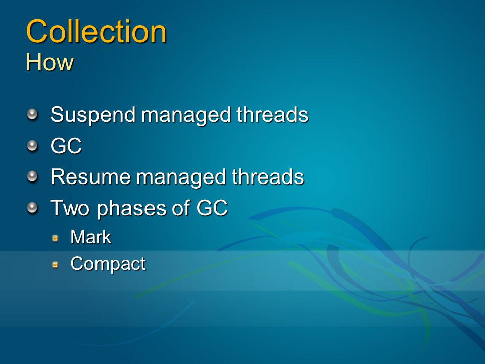 Collection How Suspend managed threads GC Resume managed threads