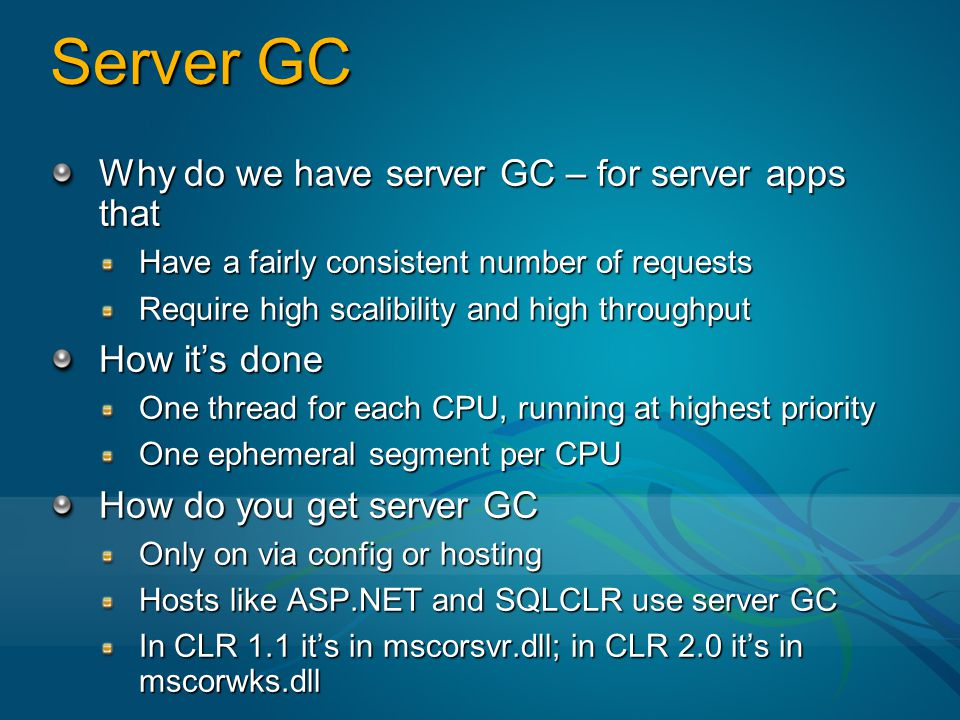 Server GC Why do we have server GC – for server apps that