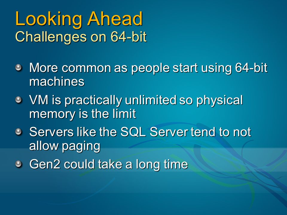 Looking Ahead Challenges on 64-bit