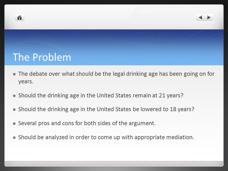 essay on the legal drinking age For many years there has been a debate about whether or not the legal drinking age in america should be lowered now a days, the legal age for someone to buy or consume alcoholic beverages is 21.