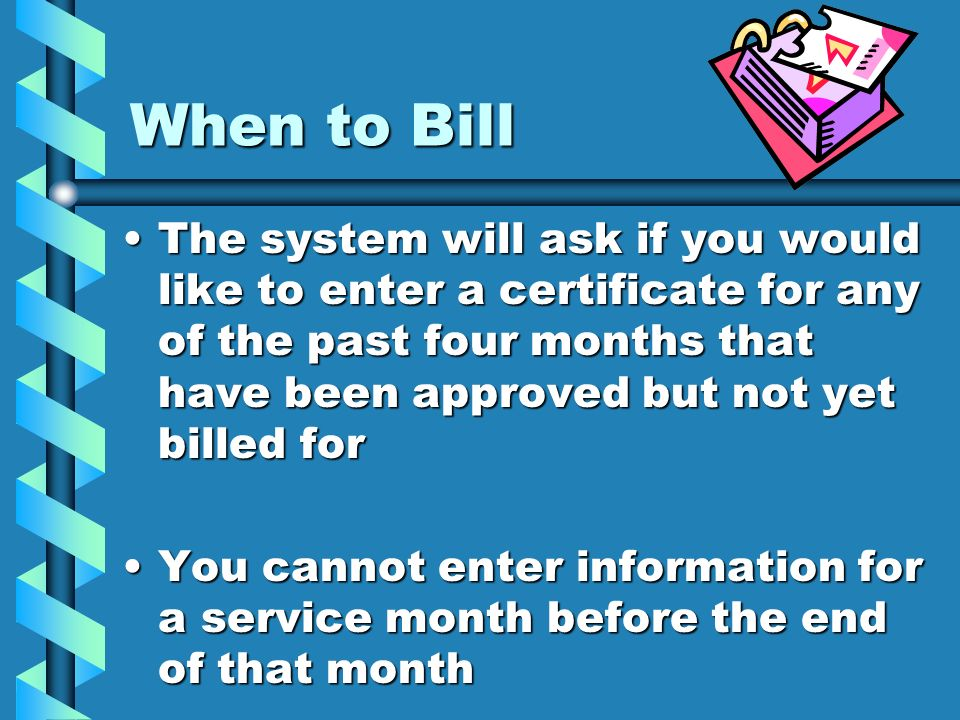When to Bill