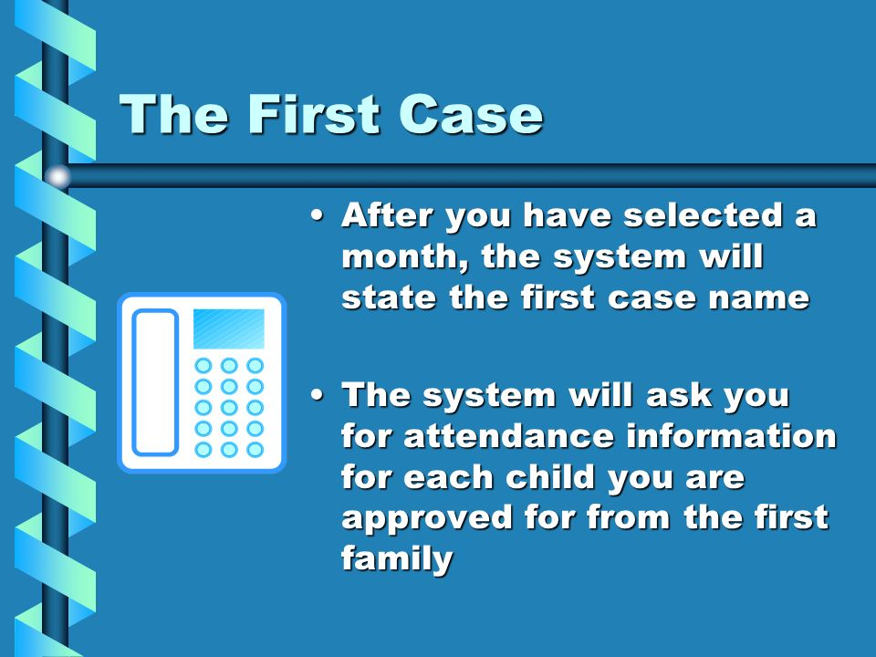 The First Case After you have selected a month, the system will state the first case name.