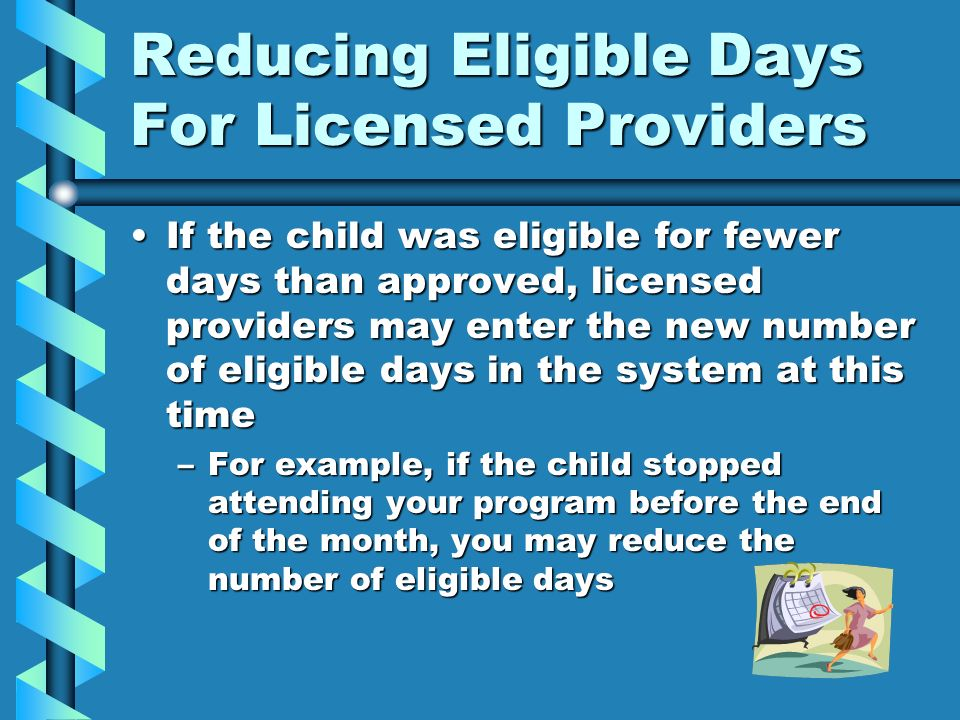 Reducing Eligible Days For Licensed Providers