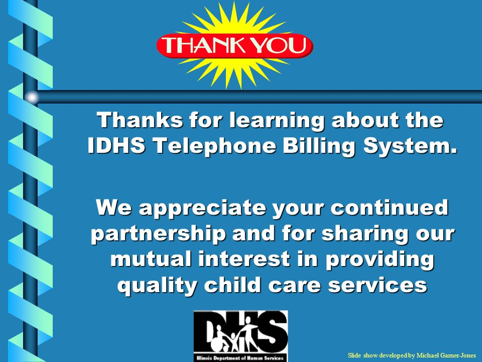 Thanks for learning about the IDHS Telephone Billing System.