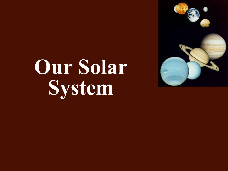 Our Solar System Mrs. Lacks 6th Grade