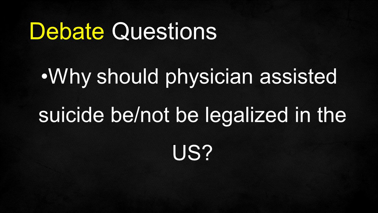 should assisted suicide be legalized essay