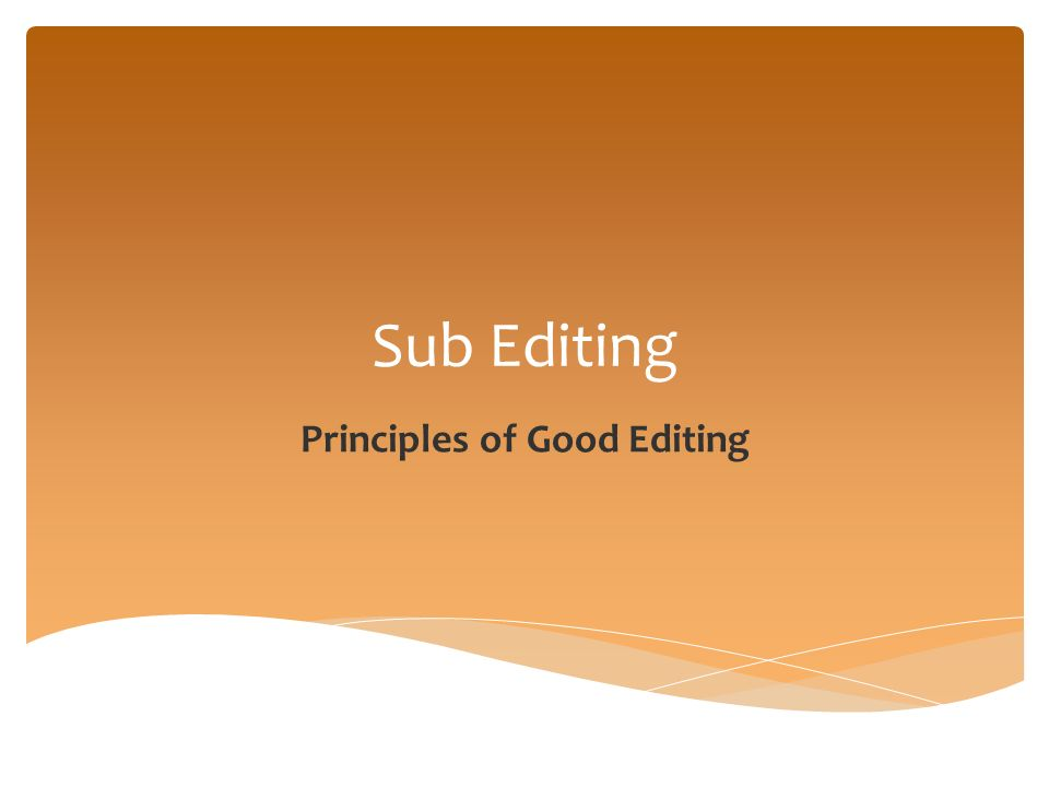 Principles of Good Editing