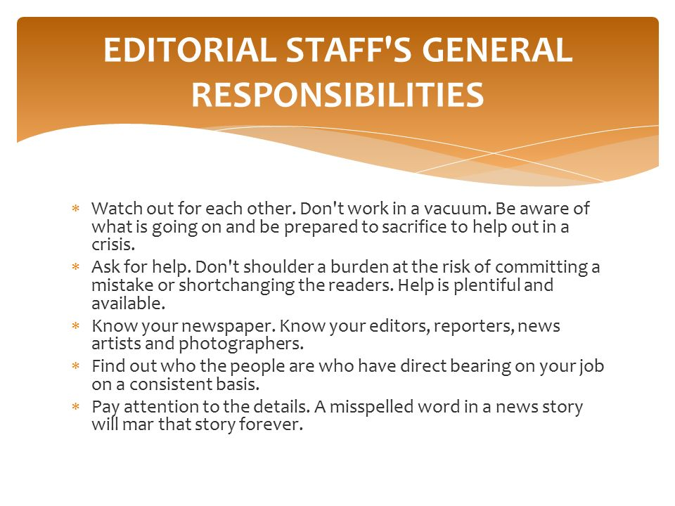 EDITORIAL STAFF S GENERAL RESPONSIBILITIES