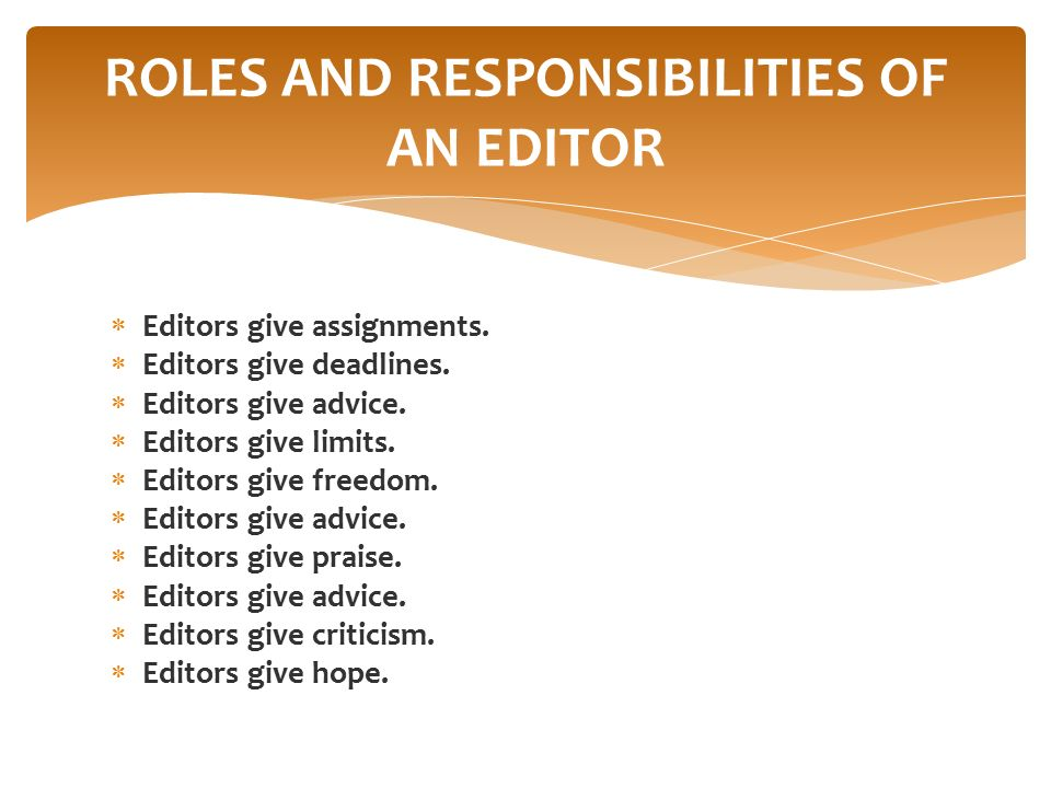 ROLES AND RESPONSIBILITIES OF AN EDITOR