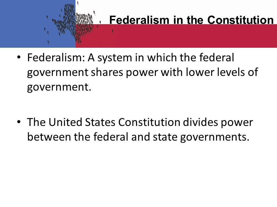 federalism united states constitution and government Federalism and constitution vocab  in the government of the united states  federalism: national government becomes the most powerful actor in.