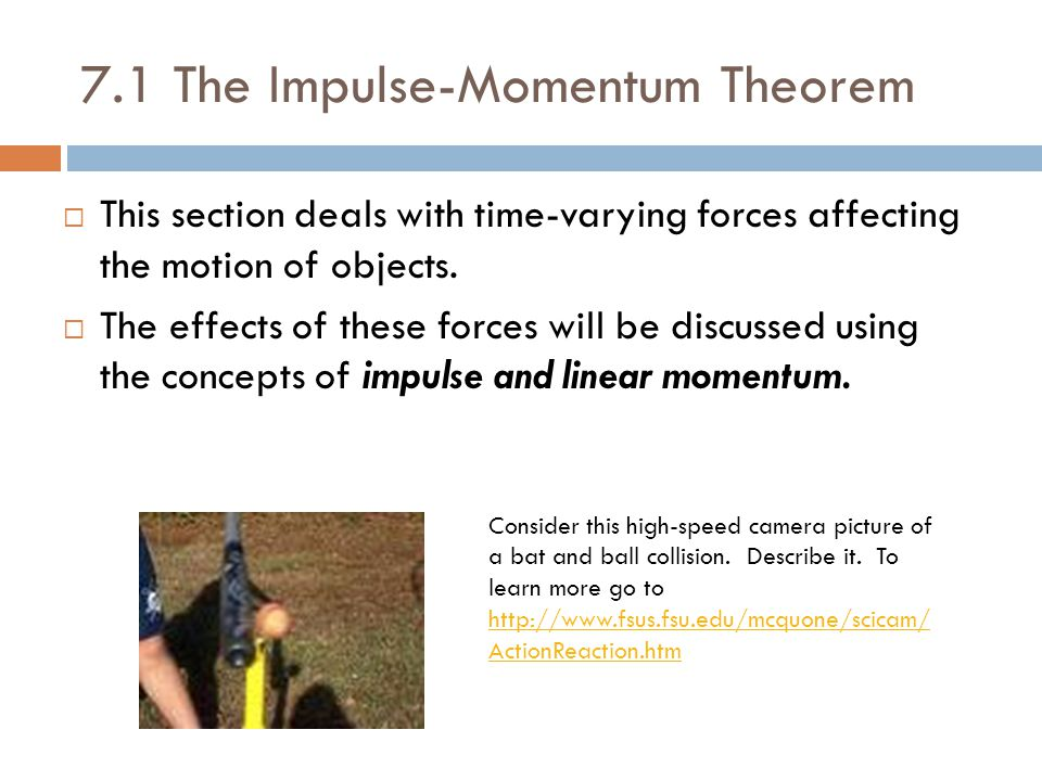 7.1 The Impulse-Momentum Theorem