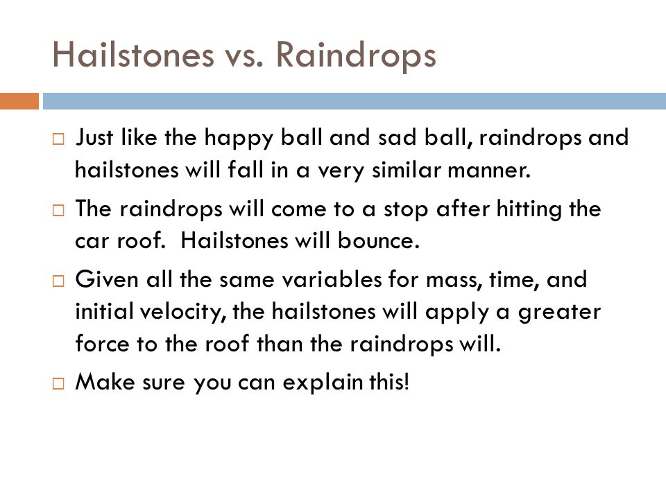 Hailstones vs. Raindrops