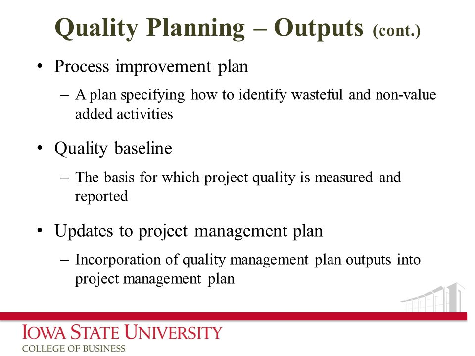 Quality Planning – Outputs (cont.)