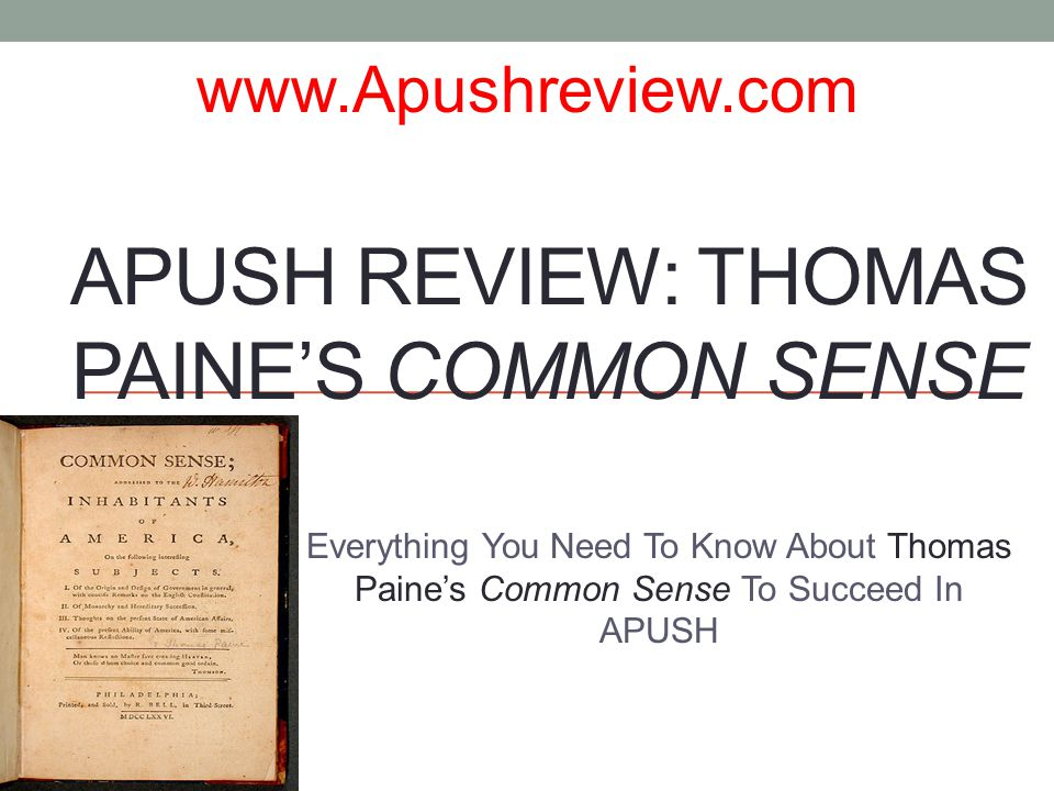 a literary analysis of common sense by thomas paine Common sense, it has been said, is the most uncommon thing in the world it is a rare commodity that is not exactly mother or native wit this is only a clever.