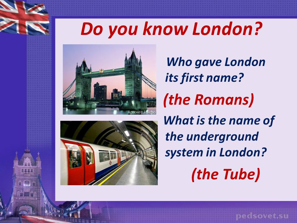 Do you know London (the Tube) Who gave London its first name