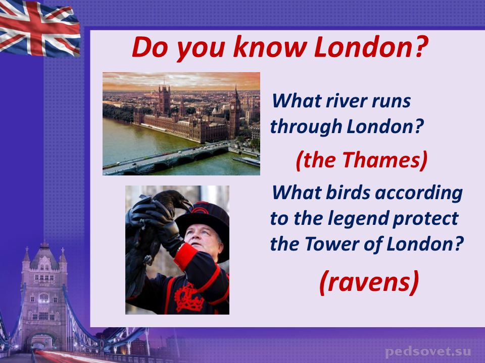 Do you know London (ravens) (the Thames)