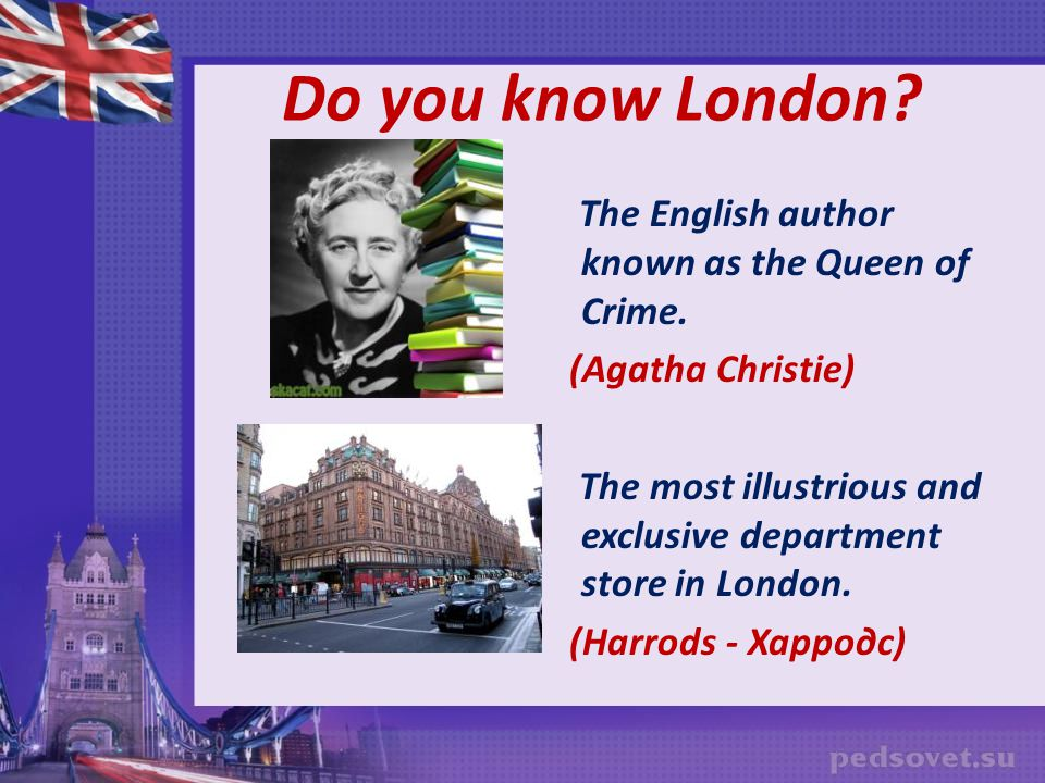 Do you know London The English author known as the Queen of Crime.