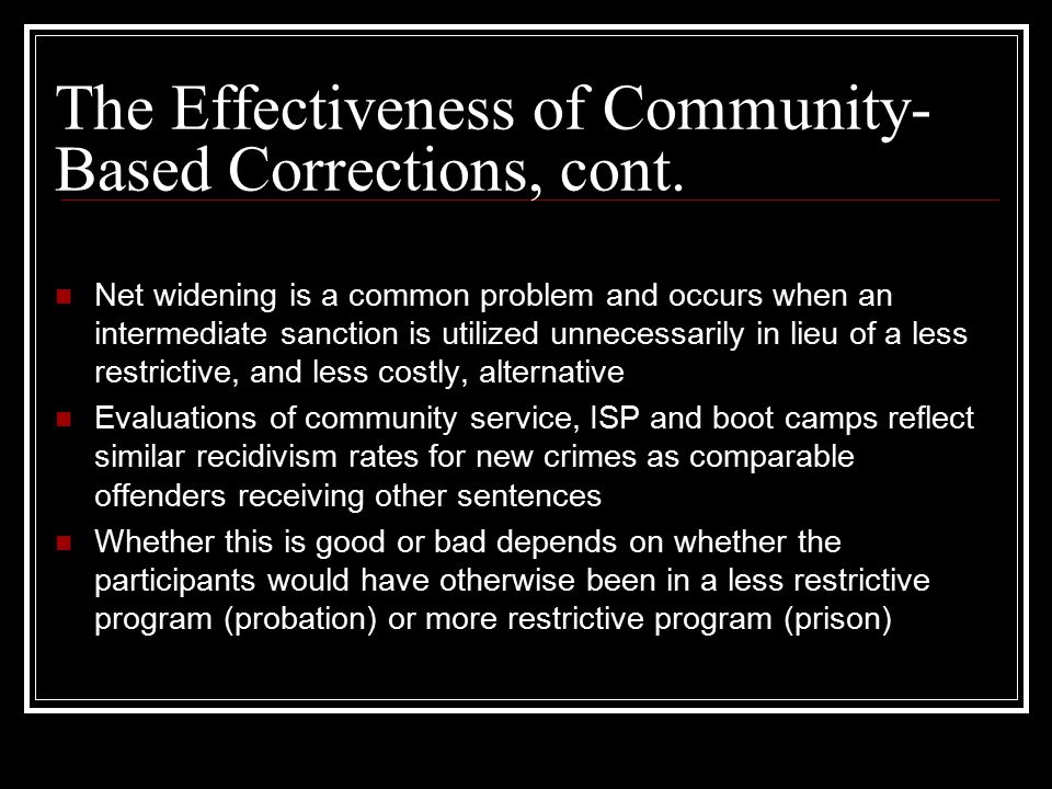 community base correction Community correction programs were developed in response to a recognition that traditional incarceration was not working the new approaches are a step in the.