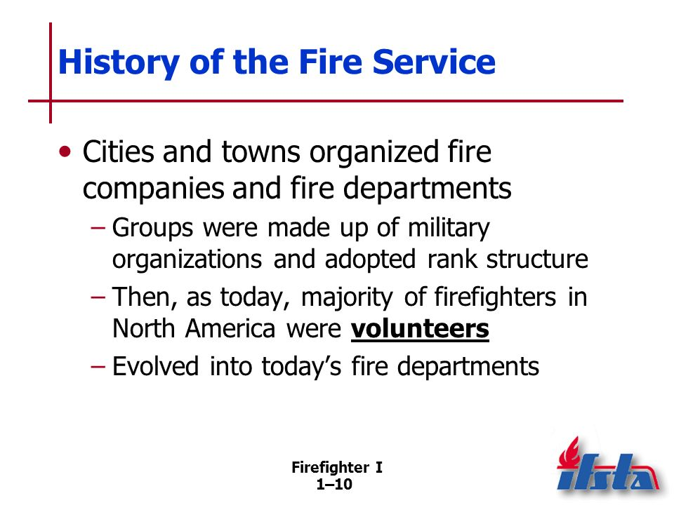 Fire Service Culture Categories of fire service members Volunteer