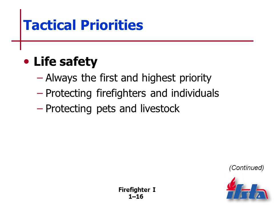 Tactical Priorities Incident stabilization — Prevent and incident from getting worse.