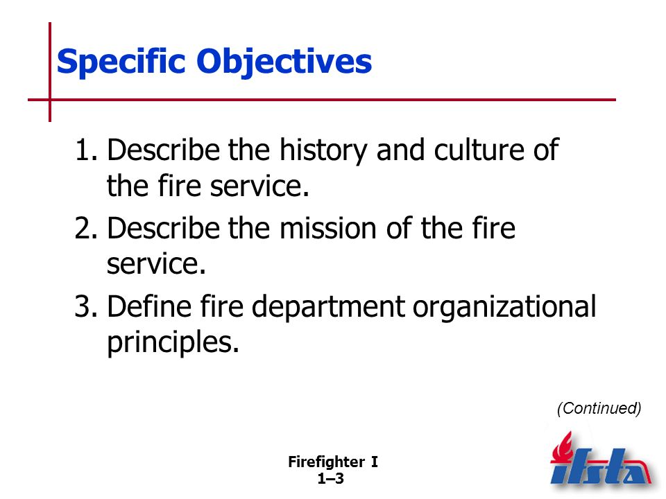 Specific Objectives 4. Distinguish among functions of fire companies.