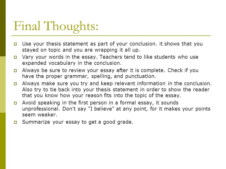 conclusion thesis essay Here are some examples of conclusions a good conclusion will: rephrase the question summarize the main ideas give your opinion, if you haven't given it already.