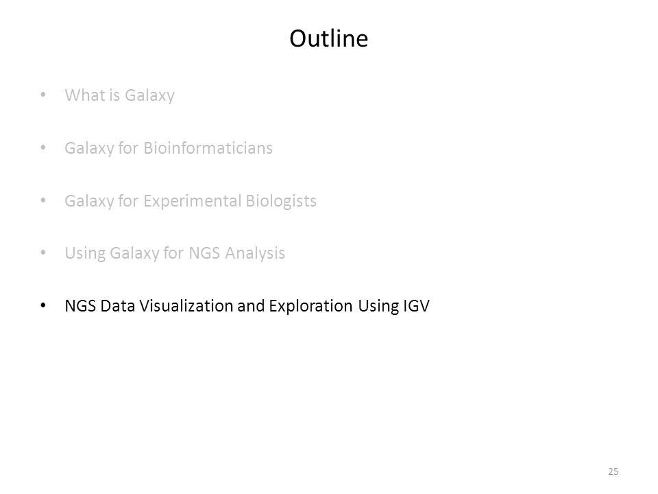 Outline What is Galaxy Galaxy for Bioinformaticians