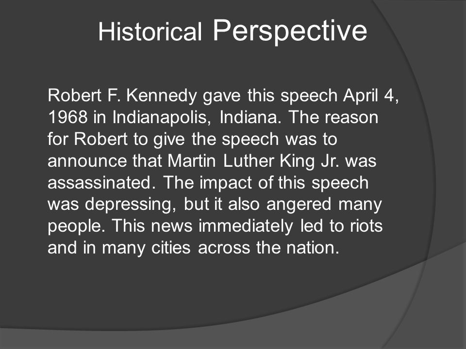 the key message in robert kennedys speech on the assassination of martin luther king Robert f kennedy on death of martin l king he gave an impromptu speech about the assassination of martin luther king from 1961-1964 robert kennedy.
