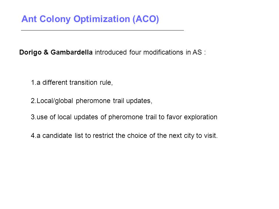 ant colony optimization 1 1 introduction ant colony optimization (aco) is a rapidly growing field with  many successful applications to problems from combinatorial optimization.