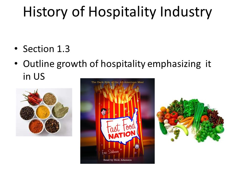 history of the hospitality industry History of the hospitality industry overview the history of the hospitality industry dates all the way back to the colonial period in the late 1700s things have changed quite a bit since then the hospitality industry has experienced significant development over the years as it has faced world wars, the depression and various social changes.