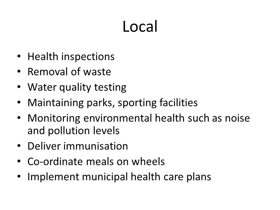 Local Health inspections Removal of waste Water quality testing