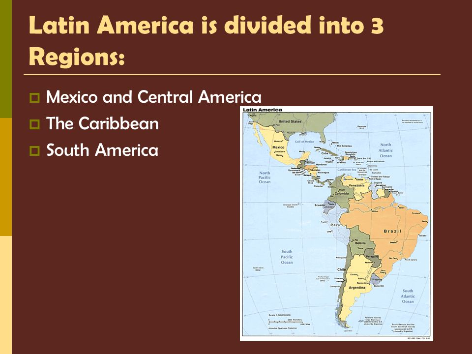 Latin America is divided into 3 Regions: