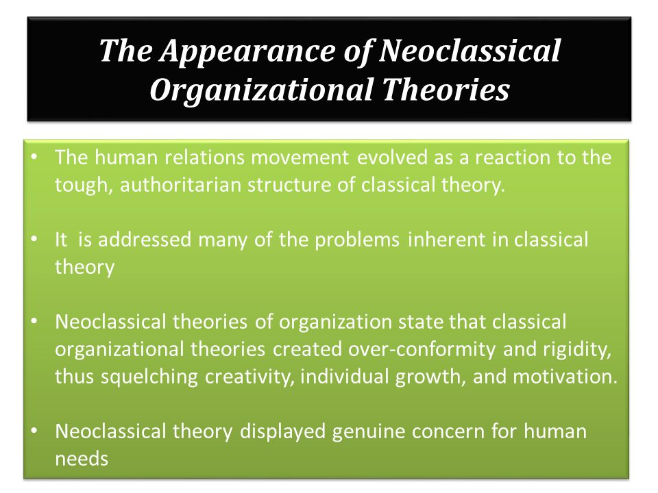 human relations vs classical approach to Introduction the human relations theory of organization came in to existence in 1930s as a reaction to the classical approach to organizational analysis this is because the classical theorists neglected the human factor in the organization.