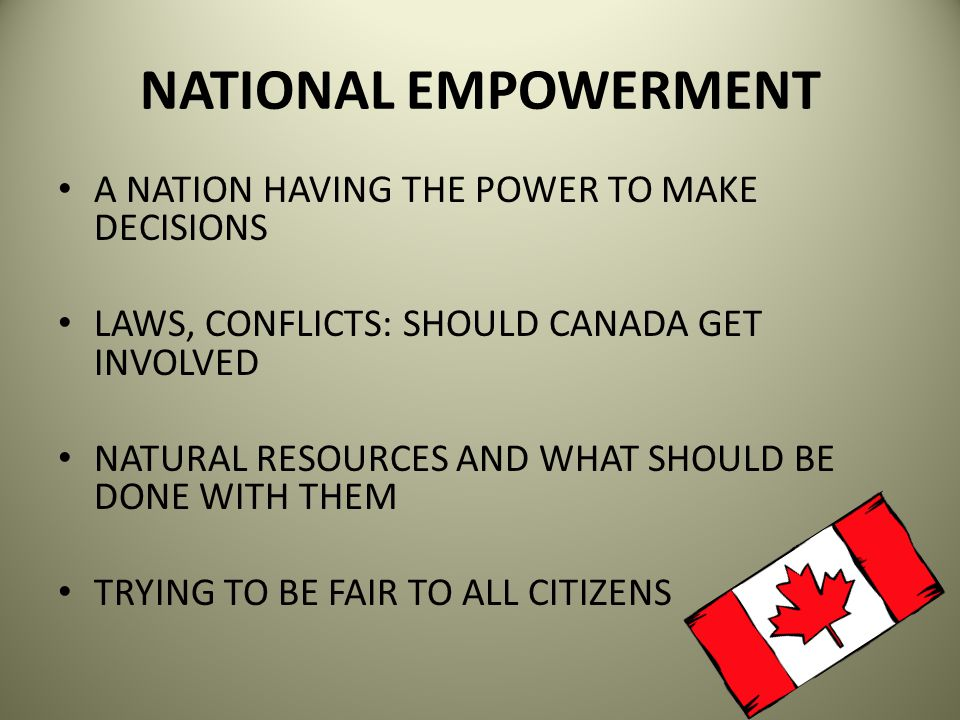 NATIONAL EMPOWERMENT A NATION HAVING THE POWER TO MAKE DECISIONS