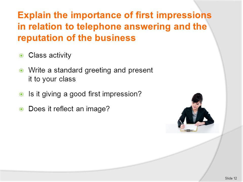 Receive and place incoming telephone calls ppt download explain the importance of first impressions in relation to telephone answering and the reputation of the m4hsunfo Choice Image