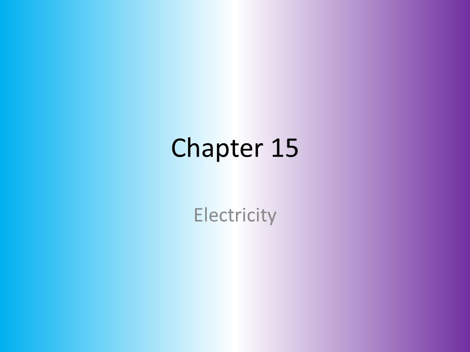Chapter 15 Electricity