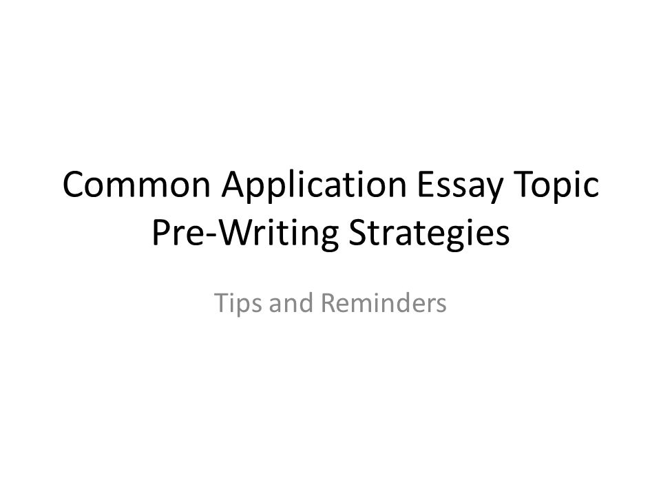common app essay topic ideas Describe a topic, idea, or concept you together with the common app essay  ivyselect helps you brainstorm a range of essay ideaswe employ a multi-stage essay.