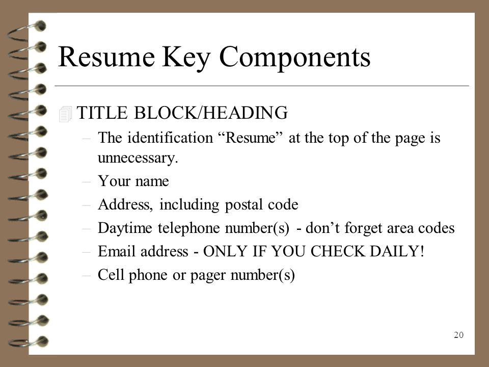 20 Resume Key Components TITLE BLOCK/HEADING  Heading For Resume