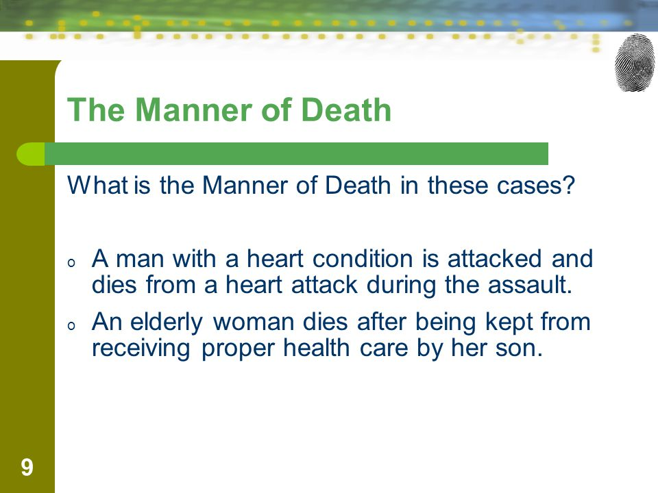 ascertaining the cause manner and time of death Questions about mortality and cause-of-death issues may be directed to staff in the mortality statistics branch, whereas questions about fetal death issues may be directed to joyce a martin, mph, or other staff in.