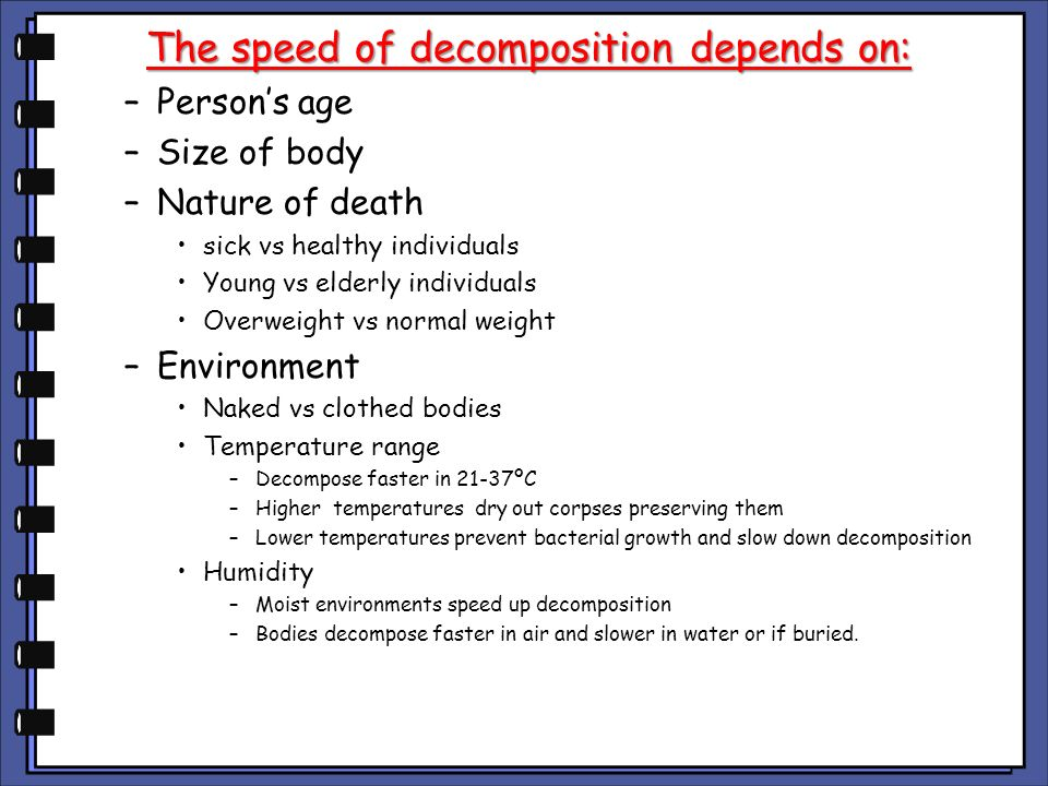 The speed of decomposition depends on: