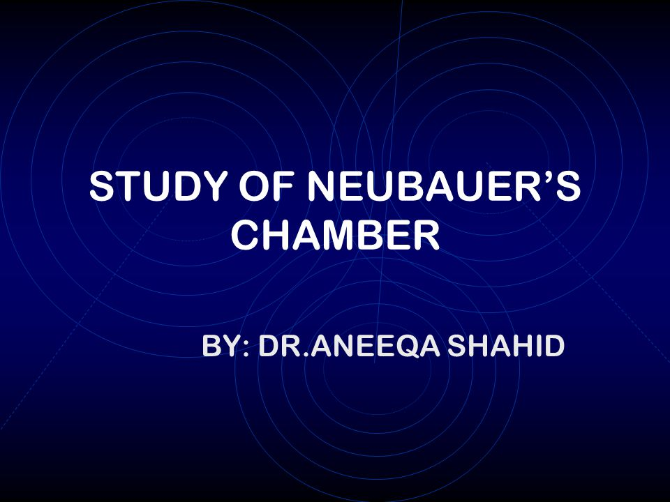 Study of neubauer's chamber fahareen-binta-mosharraf mns. Ppt.