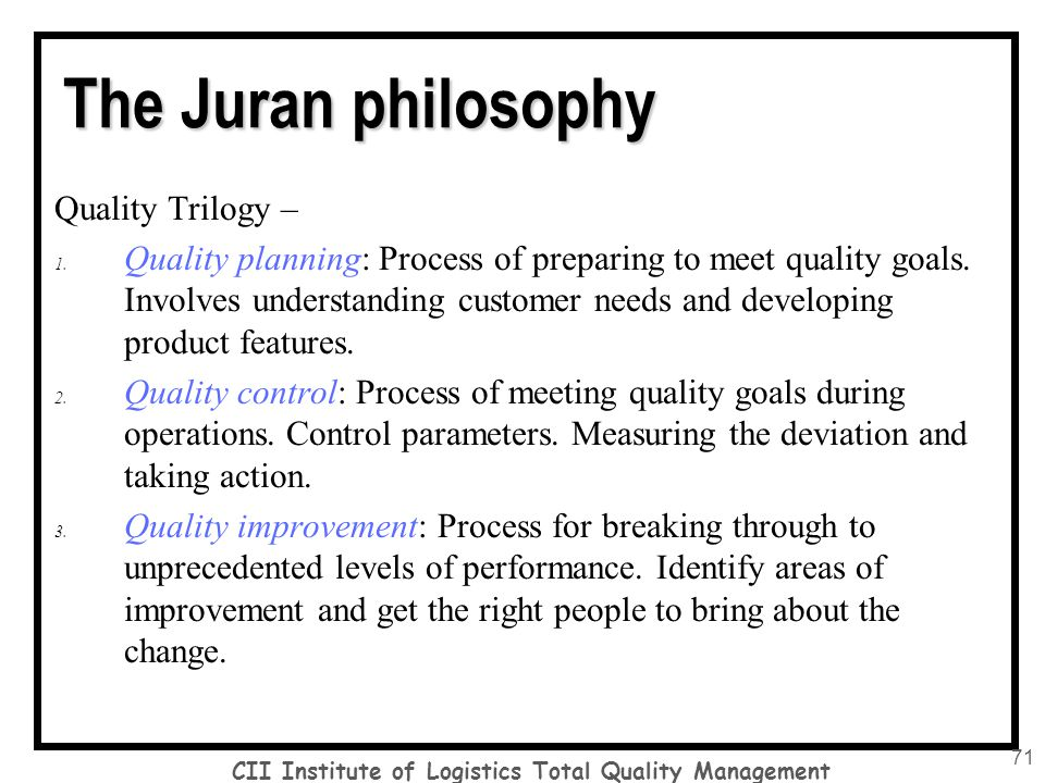 juran trilogy The juran trilogy diagram source: juran quality control handbook fifth edition 1999 how and why these customers will use it all improvement activities should be.