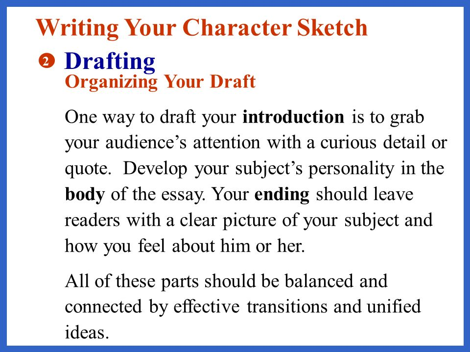 writing a character sketch essay The definition of a character sketch is a written piece that is a person's personality  and behavior or a theatrical portrayal of a unique character an example of a.