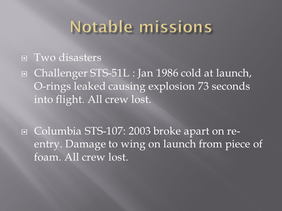 Notable missions Two disasters
