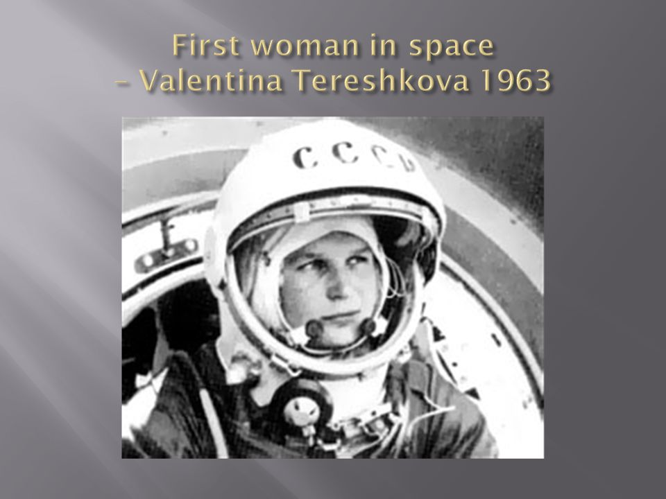 First woman in space – Valentina Tereshkova 1963