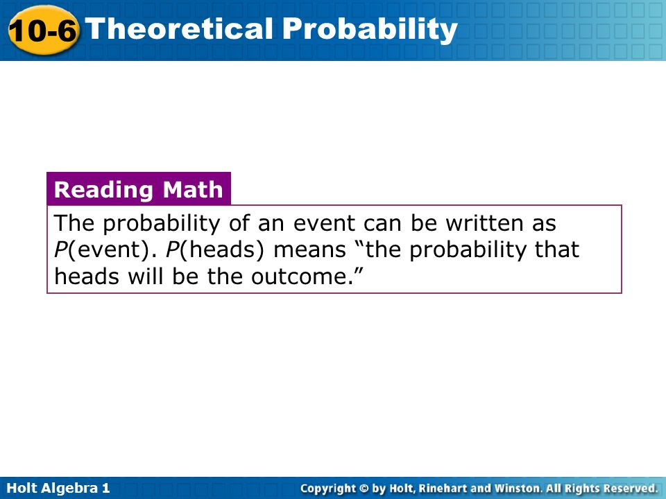 The probability of an event can be written as P(event)