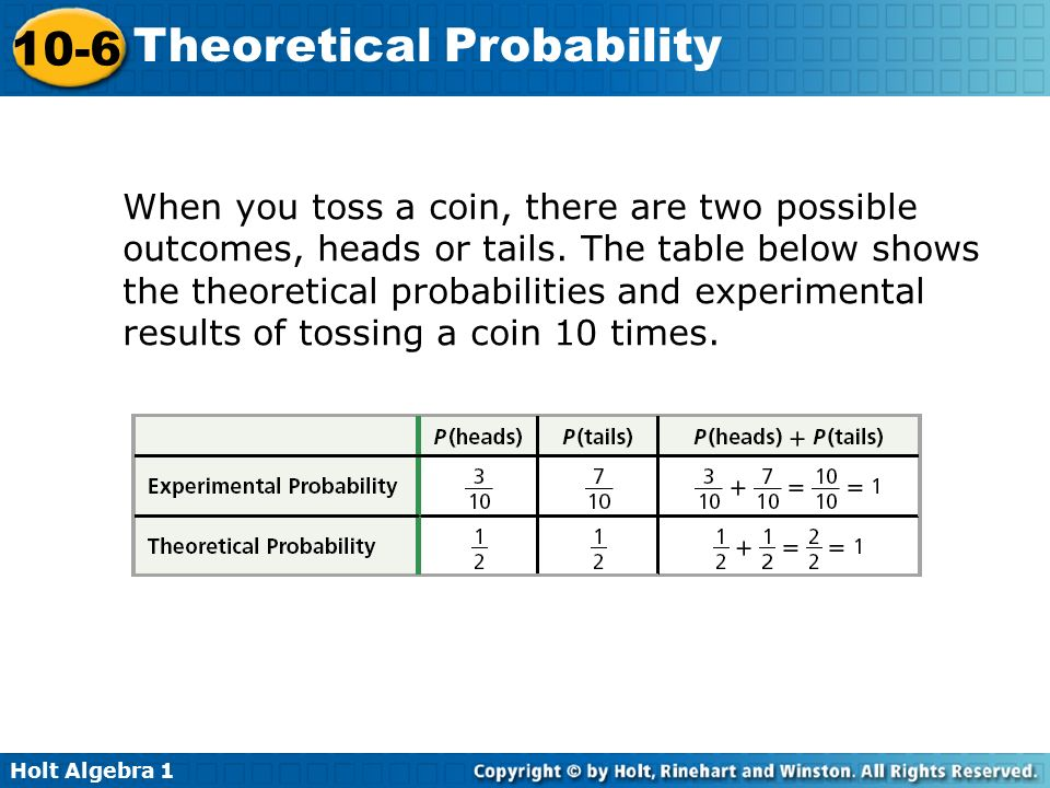 When you toss a coin, there are two possible outcomes, heads or tails
