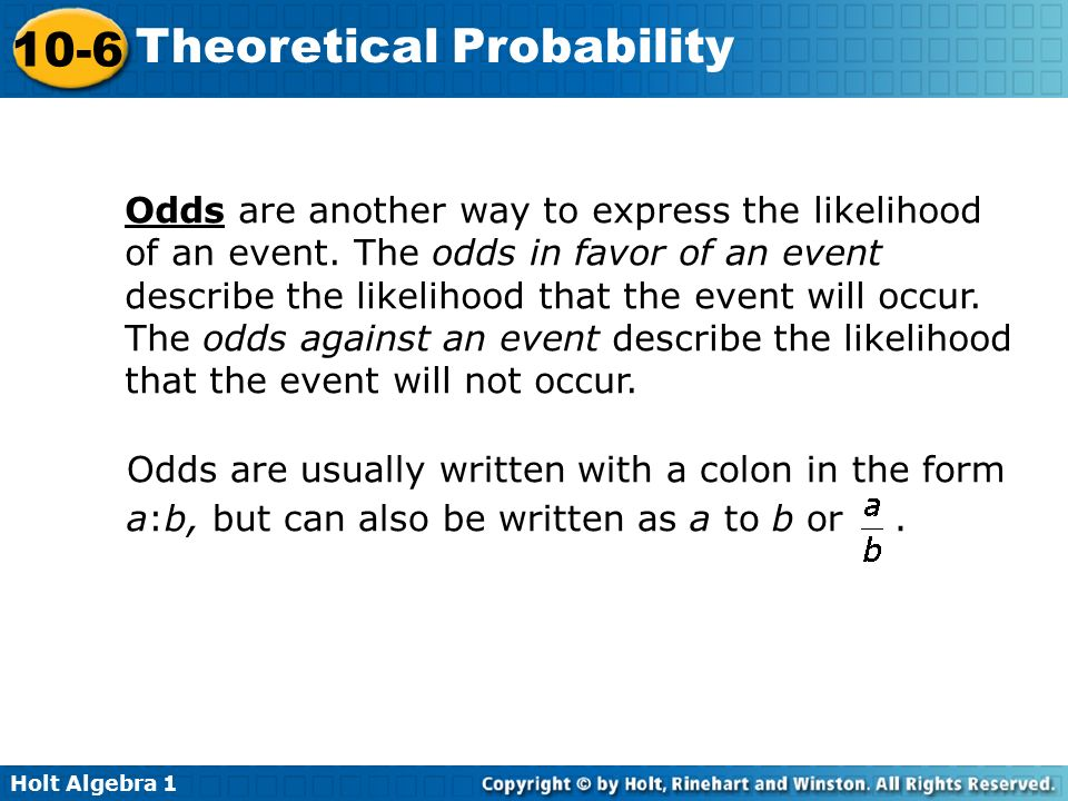 Odds are another way to express the likelihood of an event