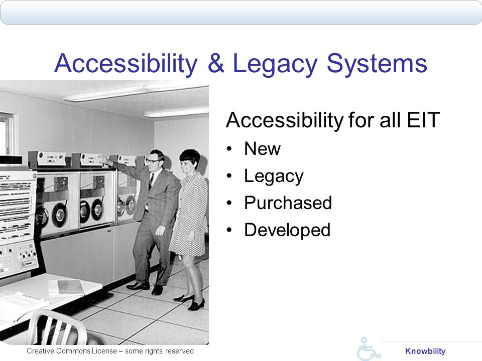 Accessibility & Legacy Systems