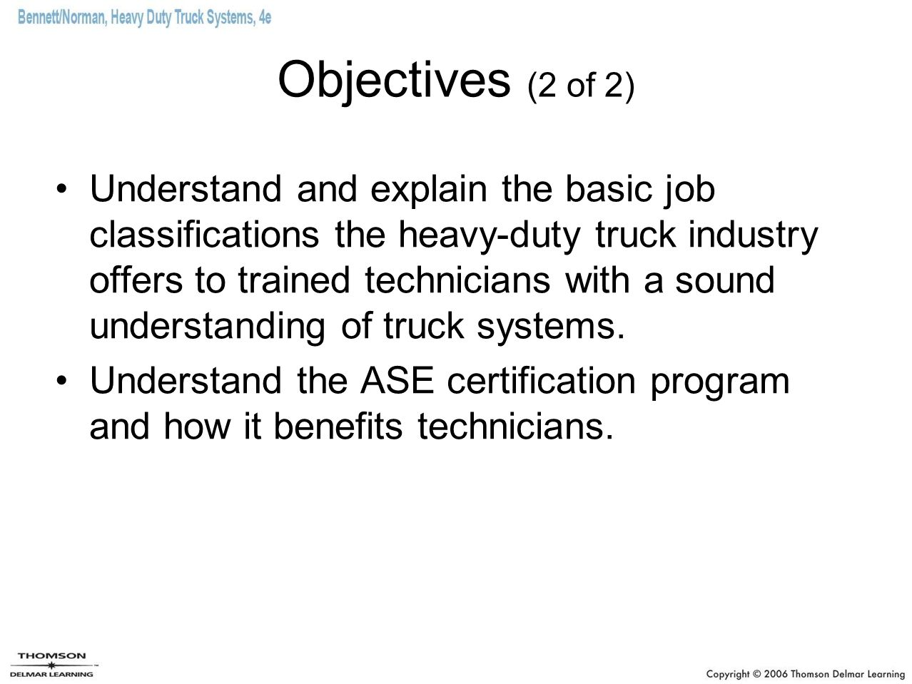 Introduction to servicing heavy duty trucks ppt video online offers to trained technicians with a sound understanding of truck systems understand the ase certification program and how it benefits technicians xflitez Images